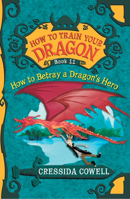 How to train your dragon how to betray a dragons hero by cressida how to train your dragon how to betray a dragons hero ccuart Choice Image
