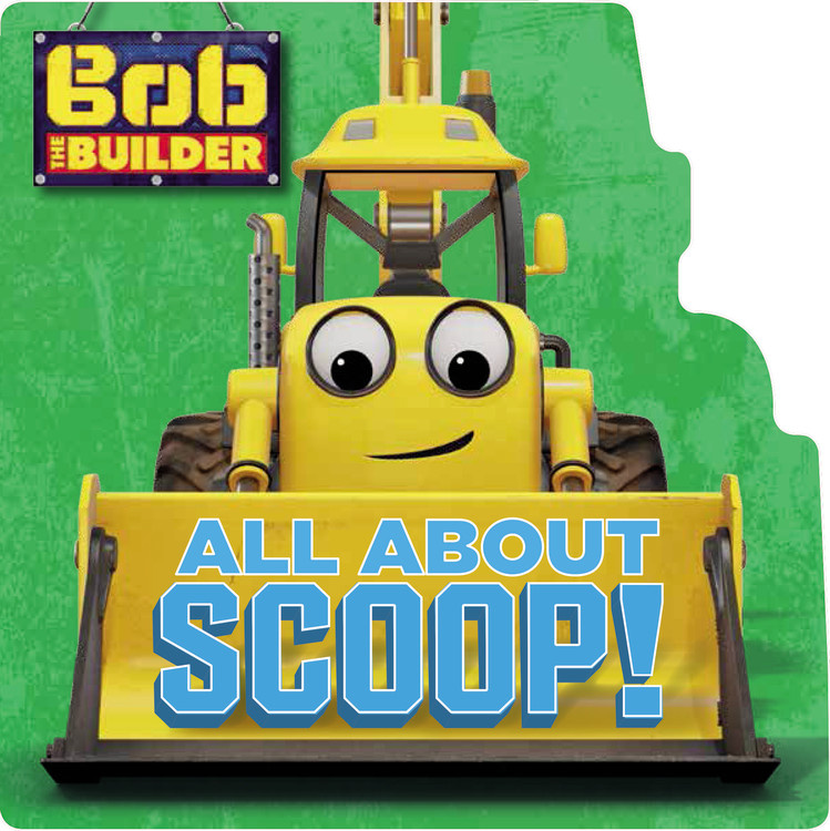 Bob the builder all about scoop hachette book group sciox Images