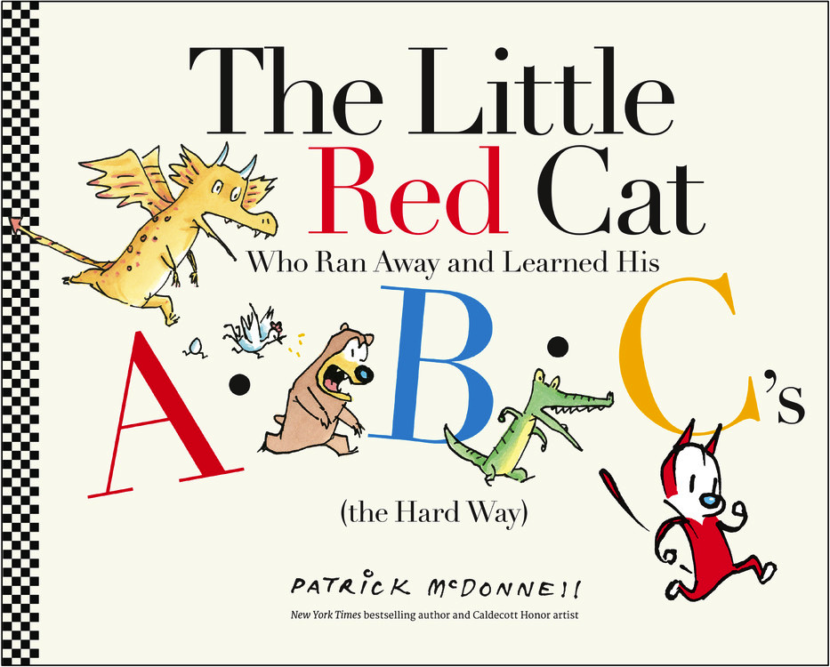 The Little Red Cat Who Ran Away And Learned His Abc S The Hard Way By Patrick Mcdonnell Little Brown Books For Young Readers