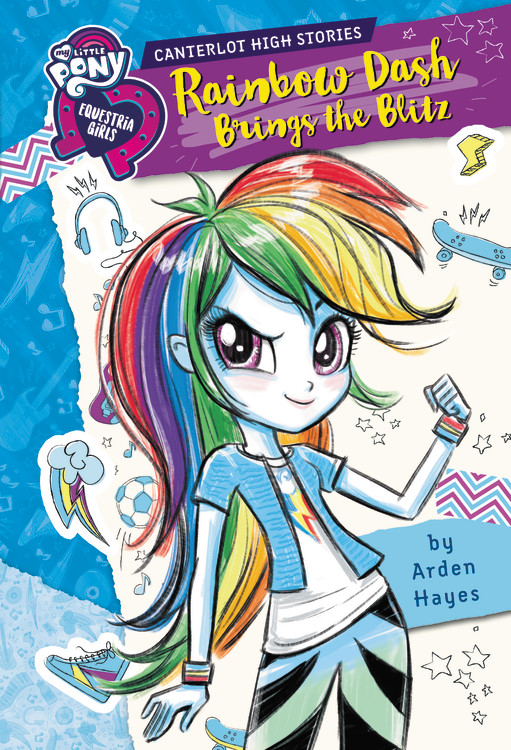 My Little Pony: Equestria Girls: Canterlot High Stories: Rainbow Dash  Brings The Blitz By Arden Hayes Little, Brown Books For Young Readers
