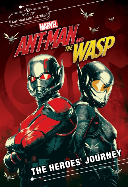 marvel s ant man and the wasp the heroes journey by steve behling
