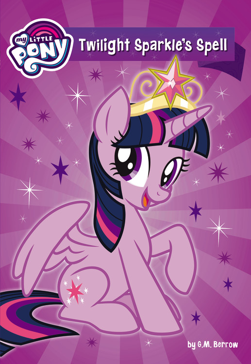 My Little Pony: Twilight Sparkle's Spell By G.M. Berrow Little, Brown  Books For Young Readers