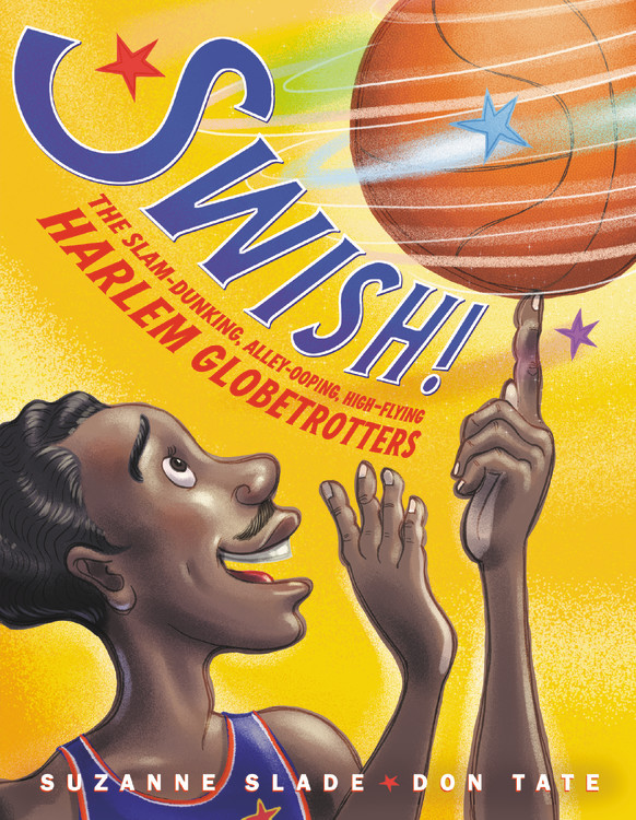 Swish! by Suzanne Slade | Little, Brown Books for Young Readers