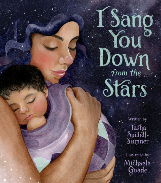 I Sang You Down from the Stars by Tasha Spillett-Sumner | Little, Brown  Books for Young Readers